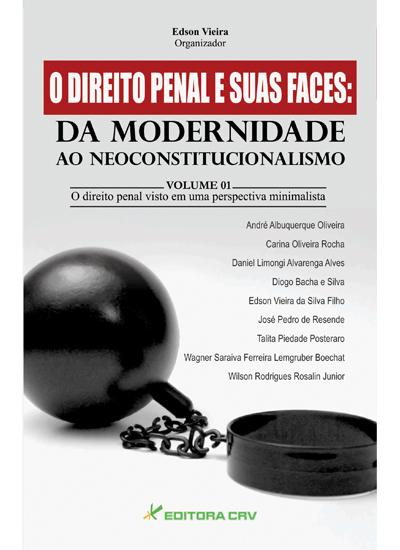 Capa do livro: O DIREITO PENAL E SUAS FACES:<br> da modernidade ao neoconstitucionalismo