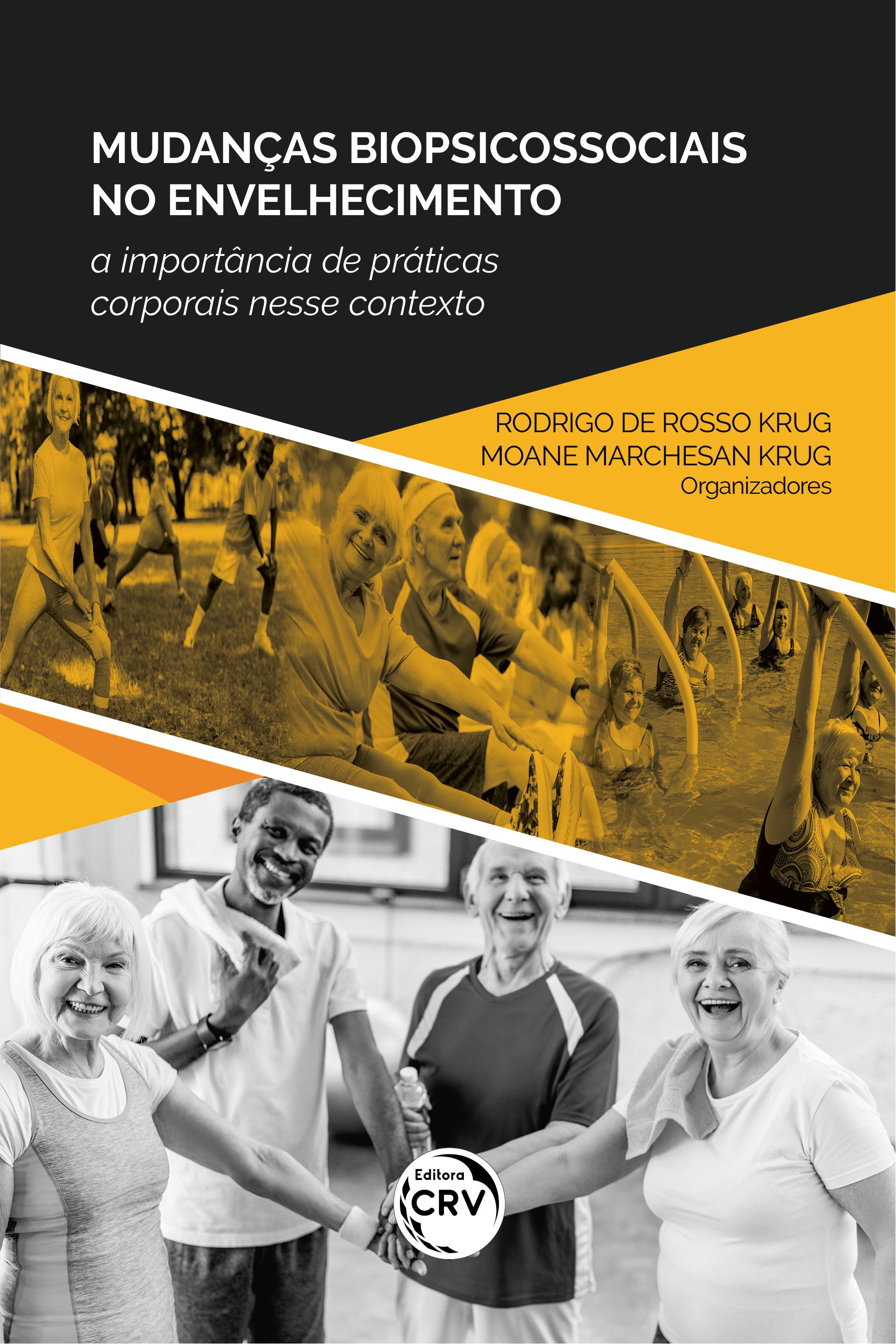 Capa do livro: MUDANÇAS BIOPSICOSSOCIAIS NO ENVELHECIMENTO:<br> a importância de práticas corporais nesse contexto
