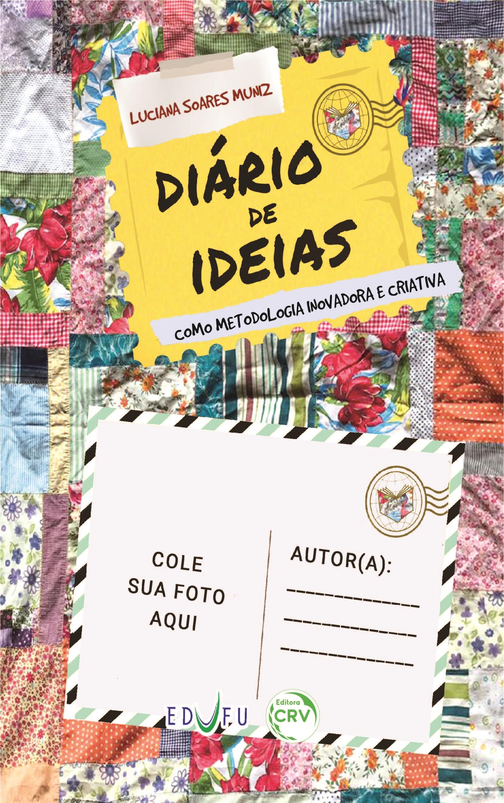 Capa do livro: DIÁRIO DE IDEIAS:<br> linhas de experiências