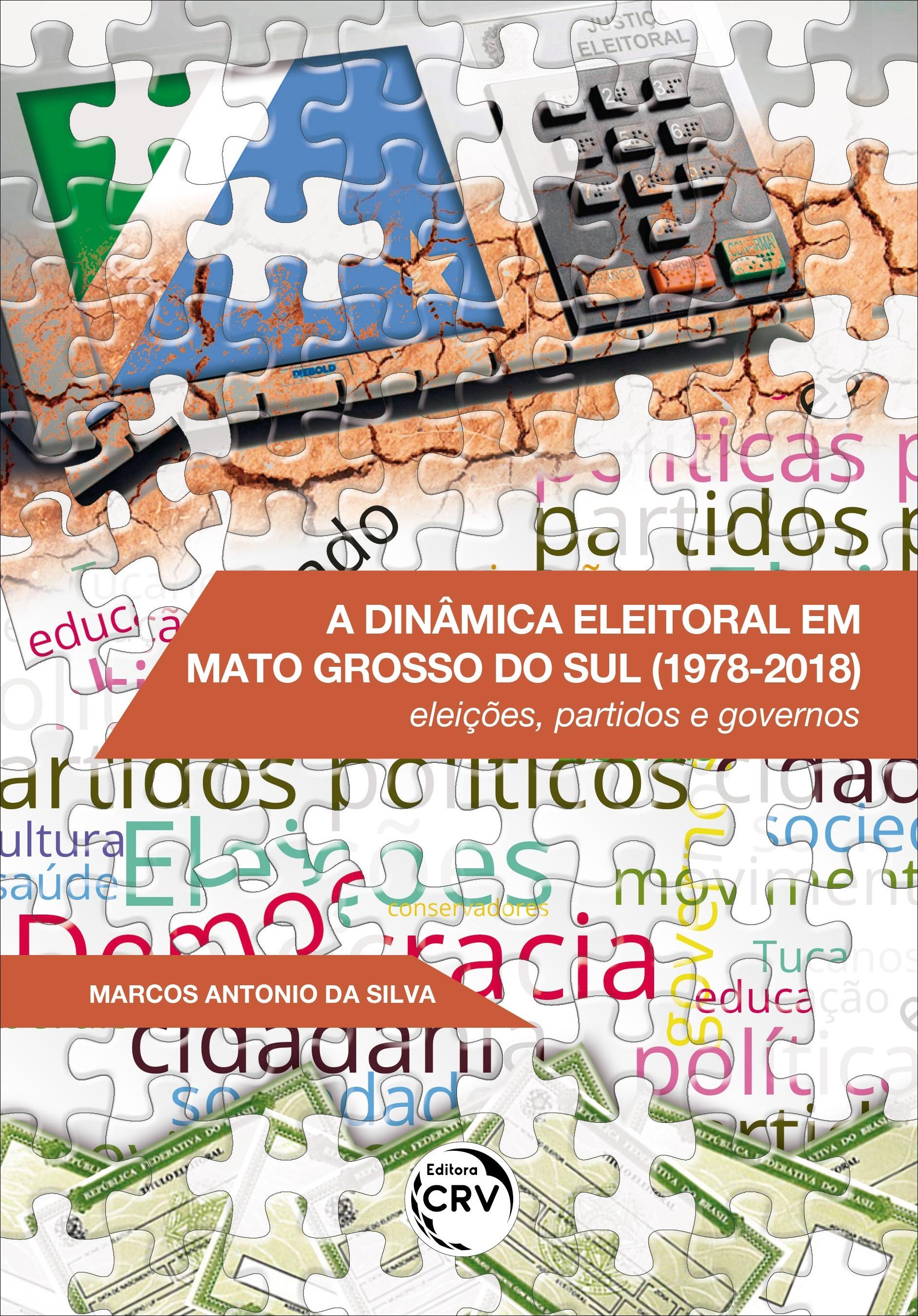 Capa do livro: A DINÂMICA ELEITORAL EM MATO GROSSO DO SUL (1978-2018):<br> eleições, partidos e governos