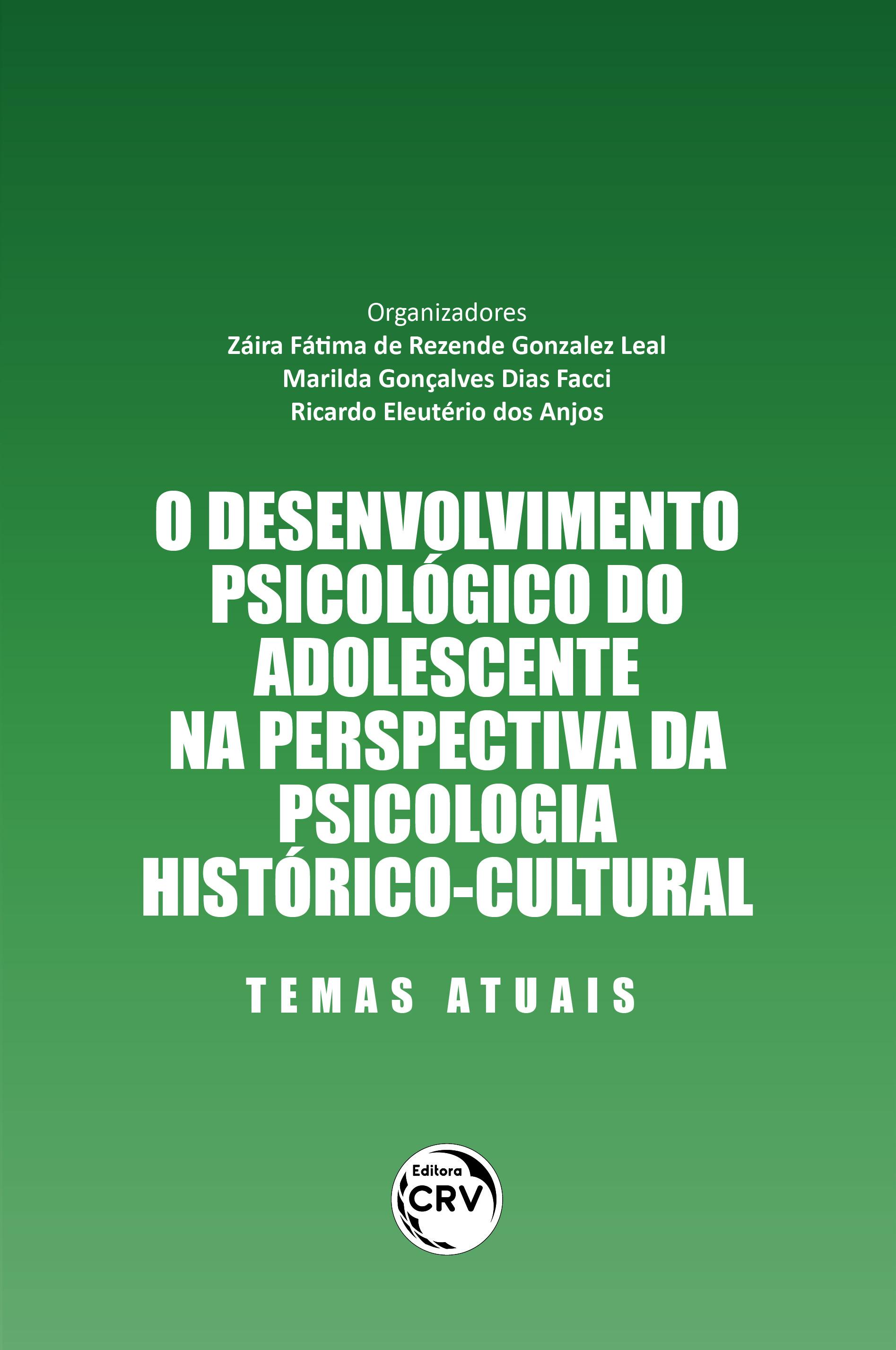 Capa do livro: O DESENVOLVIMENTO PSICOLÓGICO DO ADOLESCENTE NA PERSPECTIVA DA PSICOLOGIA HISTÓRICO-CULTURAL <br>temas atuais