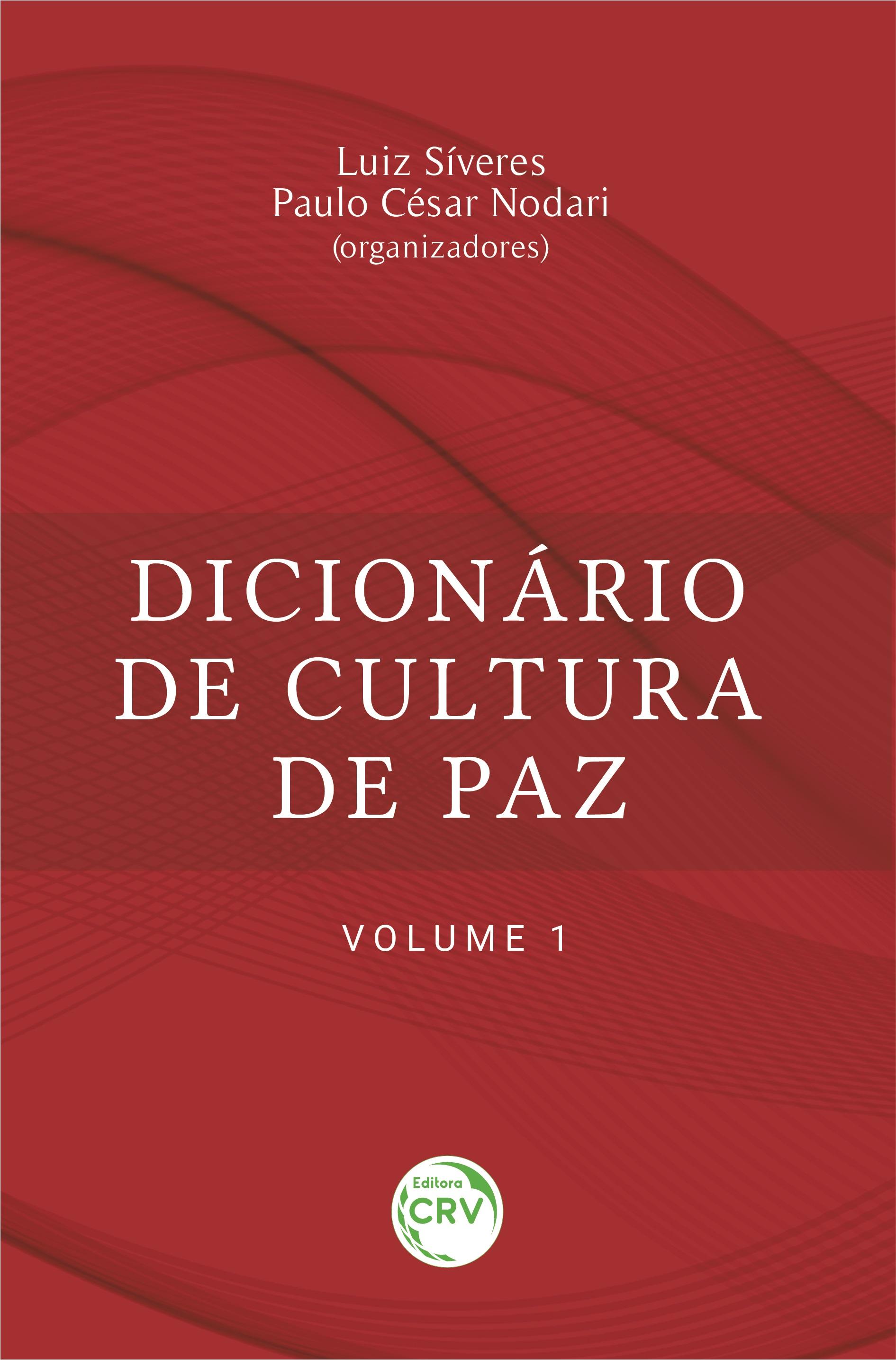 Capa do livro: DICIONÁRIO DE CULTURA DE PAZ – VOLUME 1