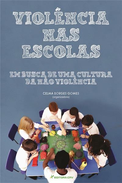 Capa do livro: VIOLÊNCIA NAS ESCOLAS:<br>em busca de uma cultura da não violência