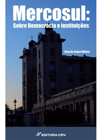 Capa do livro: MERCOSUL:<br>sobre democracia e instituições