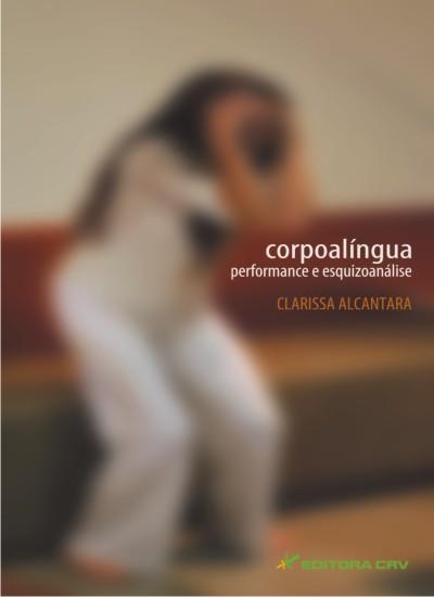 Capa do livro: CORPOALÍNGUA:<br>performance e esquizoanálise