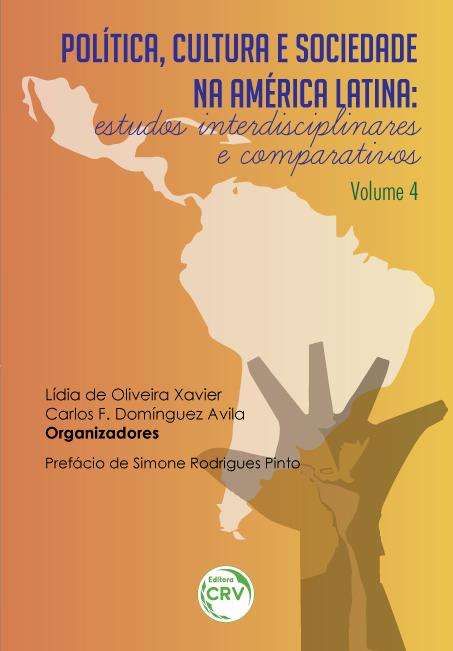 Capa do livro: POLÍTICA, CULTURA E SOCIEDADE NA AMÉRICA LATINA: <br>estudos interdisciplinares e comparativos<br>Volume 4