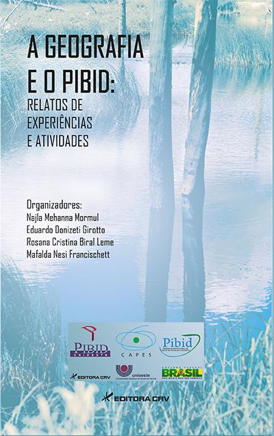 Capa do livro: A GEOGRAFIA E O PIBID<br>Relatos de experiências e atividades