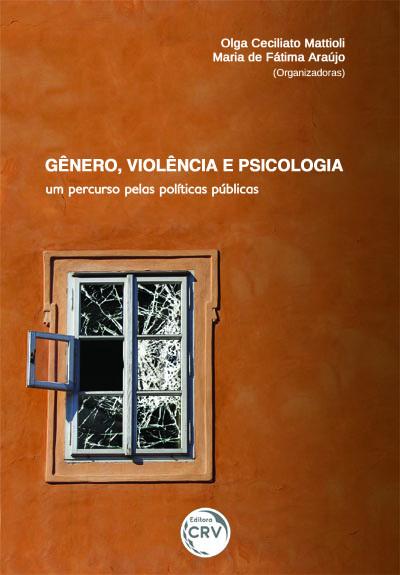 Capa do livro: GÊNERO, VIOLÊNCIA E PSICOLOGIA:<br>um percurso pelas políticas públicas