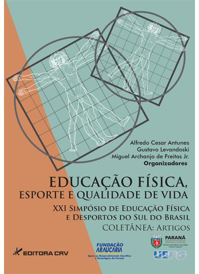 Capa do livro: EDUCAÇÃO FÍSICA<br>Esporte e Qualidade de Vida<br>XXI Simpósio de Educação<br>Física e Desporto do Sul do Brasil<br>coletânea: artigos