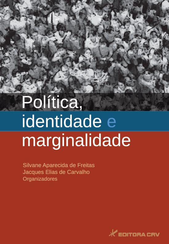 Capa do livro: POLÍTICA, IDENTIDADE E MARGINALIDADE