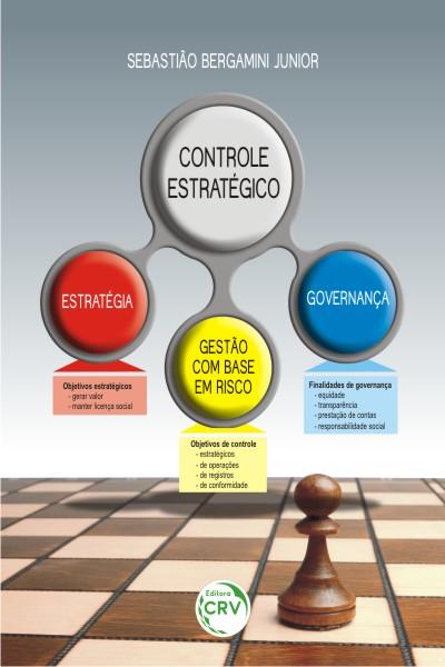 Capa do livro: CONTROLE ESTRATÉGICO:<br> estratégia, gestão com base em risco e governança
