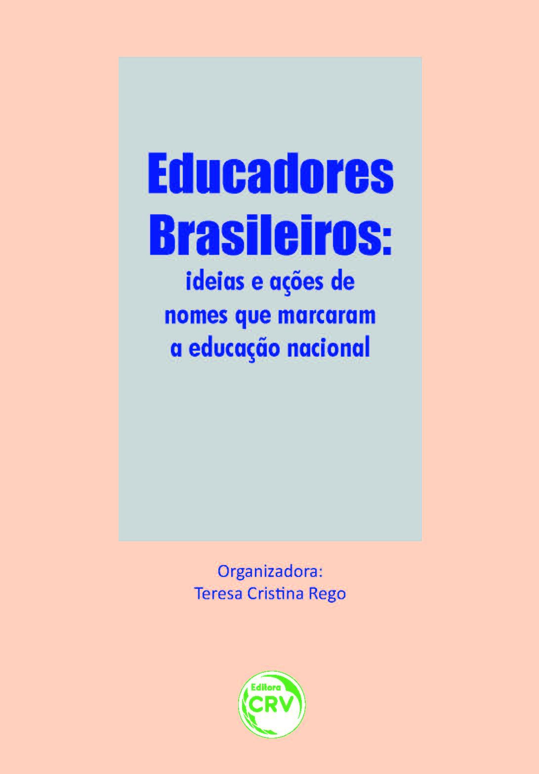 Capa do livro: EDUCADORES BRASILEIROS:<br>ideias e ações de nomes que marcaram a educação nacional