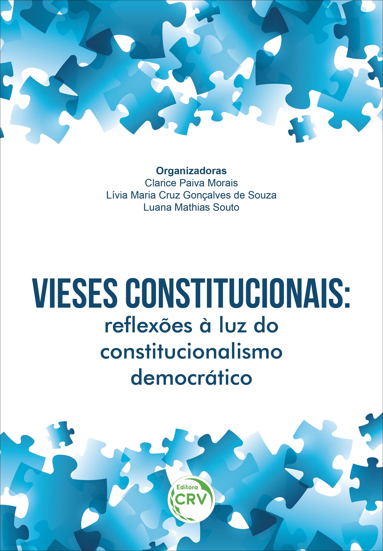Capa do livro: VIESES CONSTITUCIONAIS: <br>reflexões à luz do constitucionalismo democrático