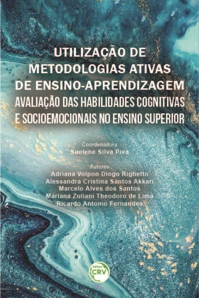 Capa do livro: UTILIZAÇÃO DE METODOLOGIAS ATIVAS DE ENSINO-APRENDIZAGEM: <br>avaliação das habilidades cognitivas e socioemocionais no Ensino Superior