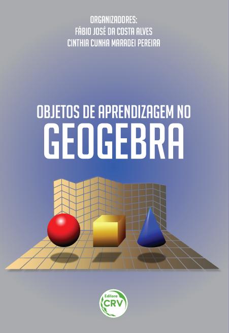 Capa do livro: OBJETOS DE APRENDIZAGEM NO GEOGEBRA