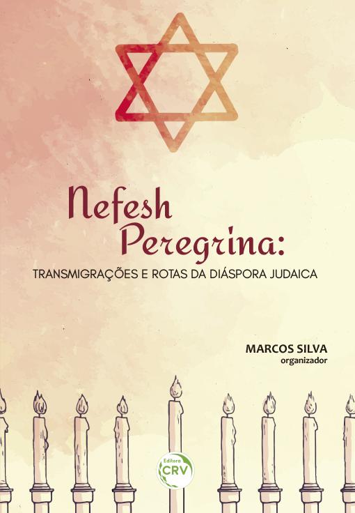 Capa do livro: NEFESH PEREGRINA:<br> transmigrações e rotas da diáspora judaica