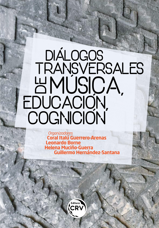 Capa do livro: DIÁLOGOS TRANSVERSALES DE MÚSICA, EDUCACIÓN, COGNICIÓN
