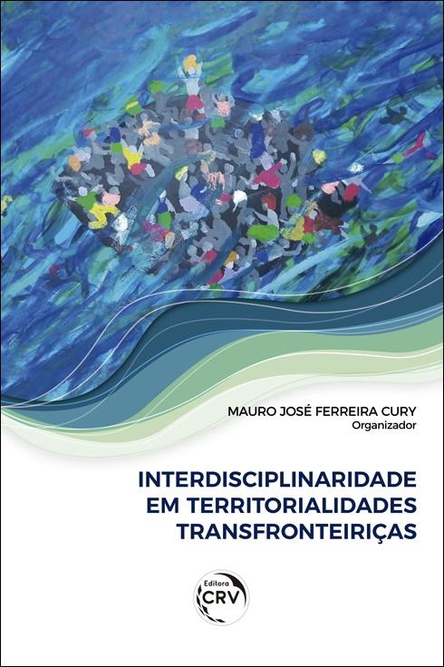 Capa do livro: INTERDISCIPLINARIDADE EM TERRITORIALIDADES TRANSFRONTEIRIÇAS