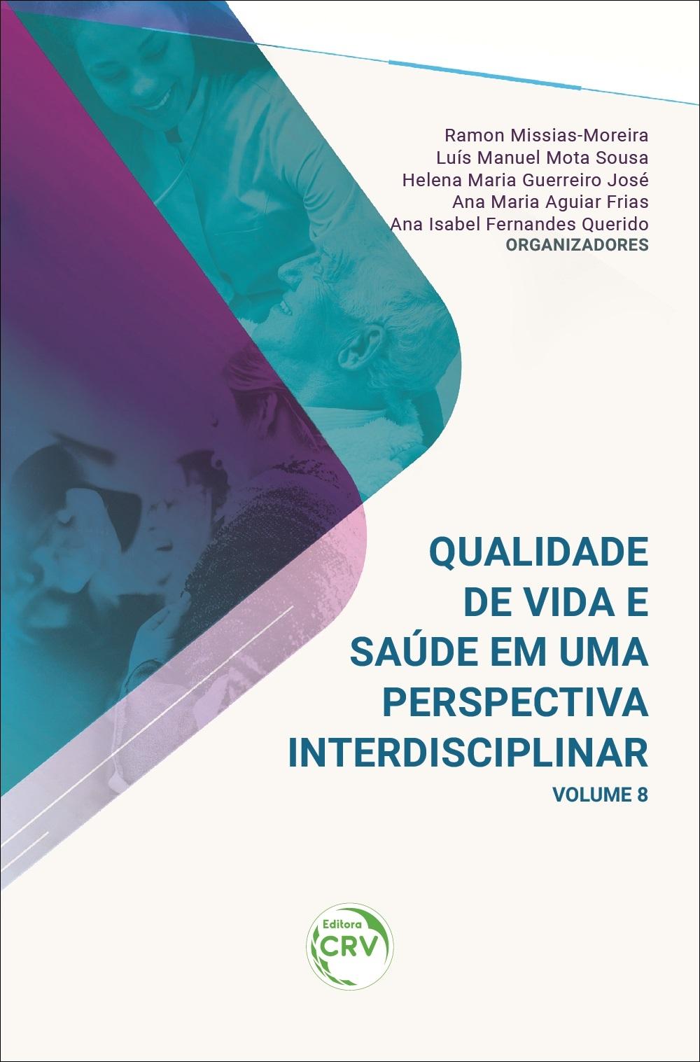 Capa do livro: QUALIDADE DE VIDA E SAÚDE EM UMA PERSPECTIVA INTERDISCIPLINAR <br>Volume 8