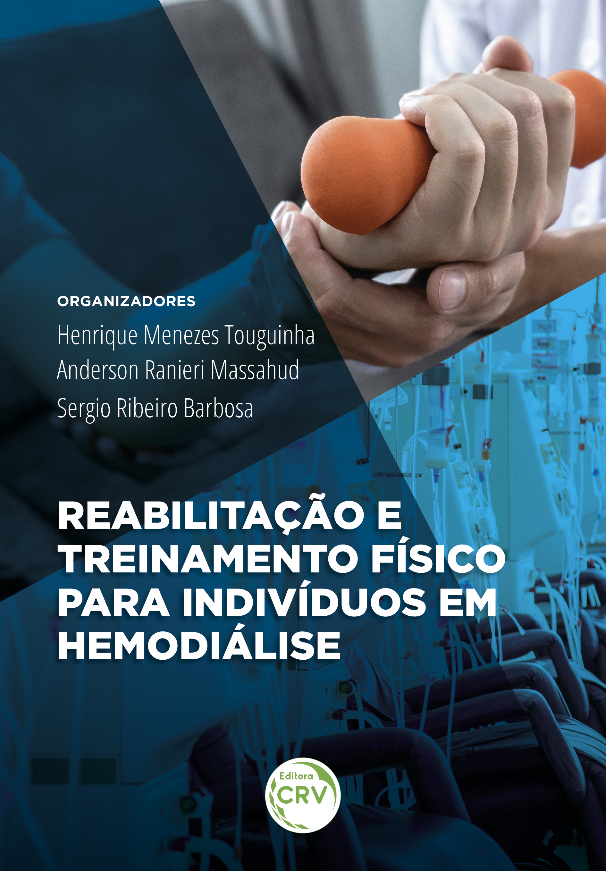 Capa do livro: REABILITAÇÃO E TREINAMENTO FÍSICO PARA INDIVÍDUOS EM HEMODIÁLISE