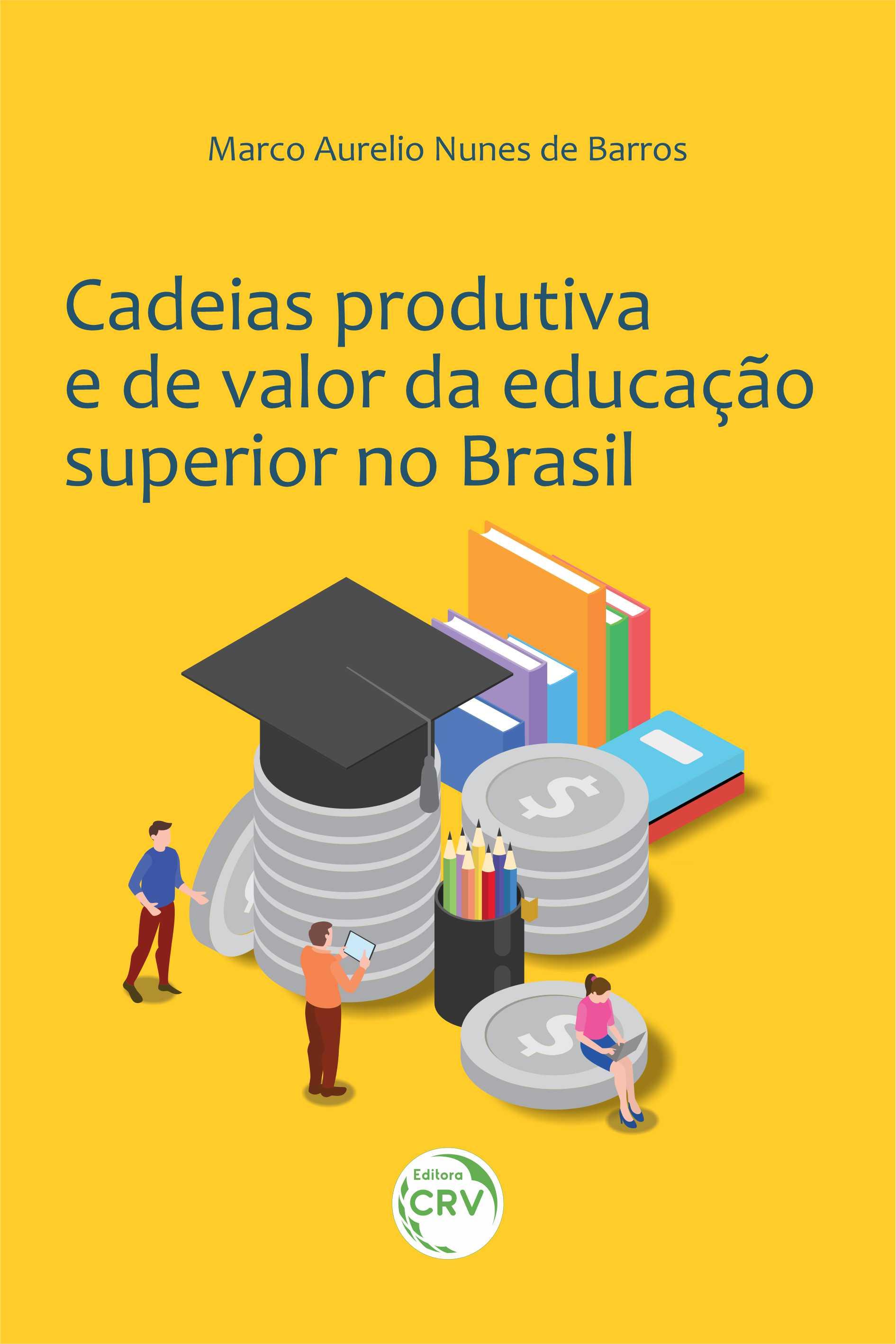 Capa do livro: CADEIAS PRODUTIVA E DE VALOR DA EDUCAÇÃO SUPERIOR NO BRASIL