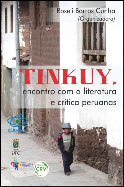 Capa do livro: TINKUY, ENCONTRO COM A LITERATURA E CRÍTICA PERUANAS