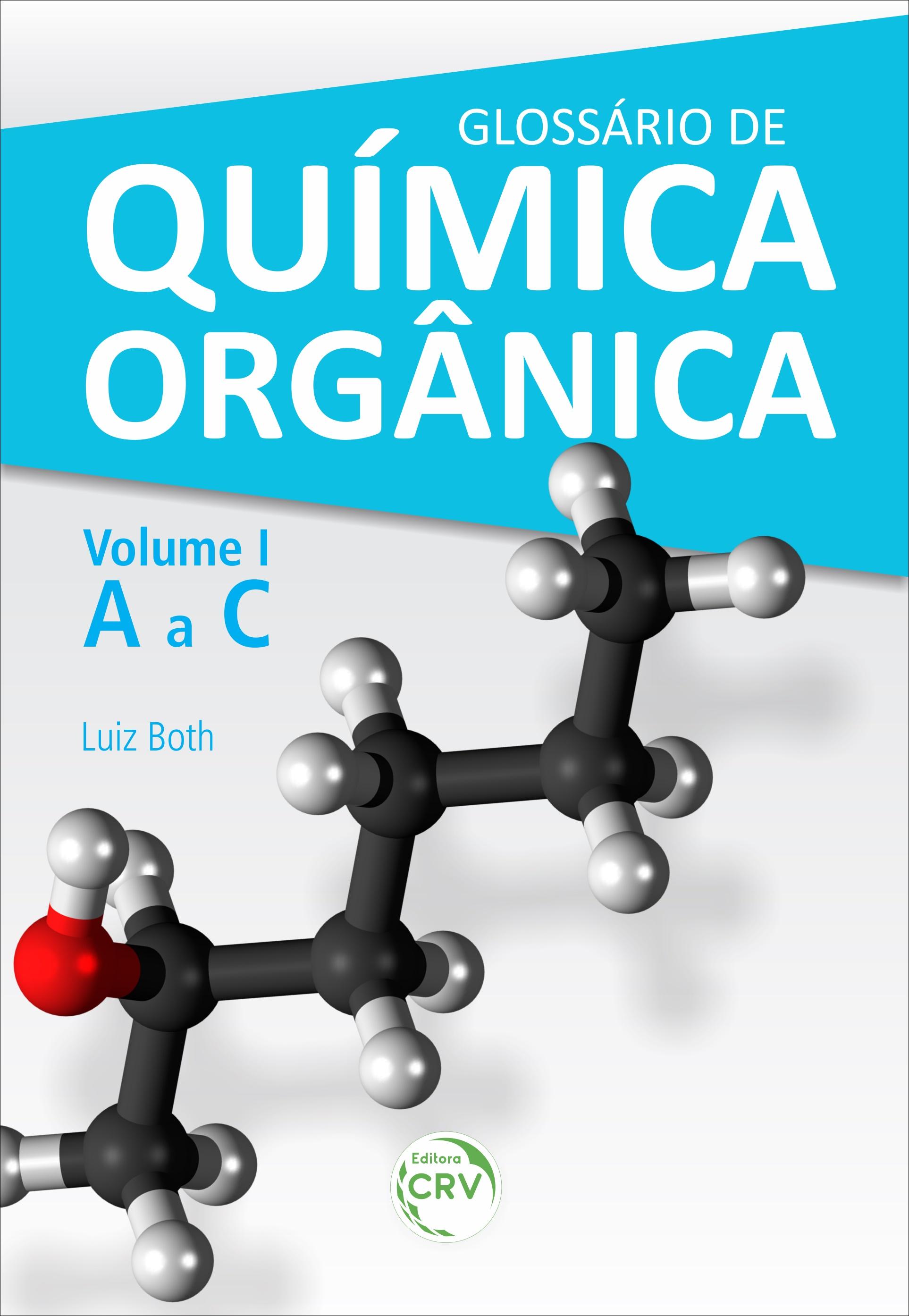 Capa do livro: GLOSSÁRIO DE QUÍMICA ORGÂNICA <br> Volume I (A a C)