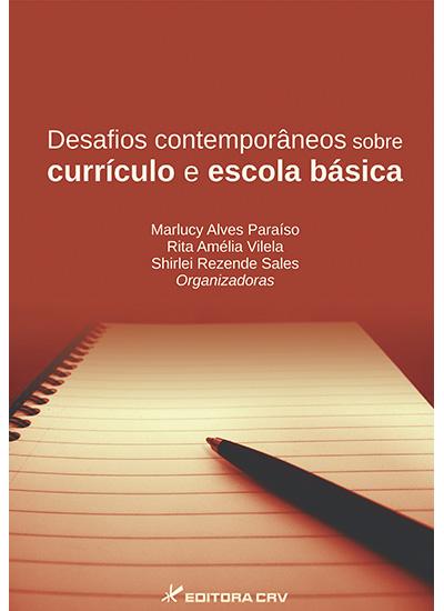 Capa do livro: DESAFIOS CONTEMPORÂNEOS SOBRE CURRÍCULO E ESCOLA BÁSICA