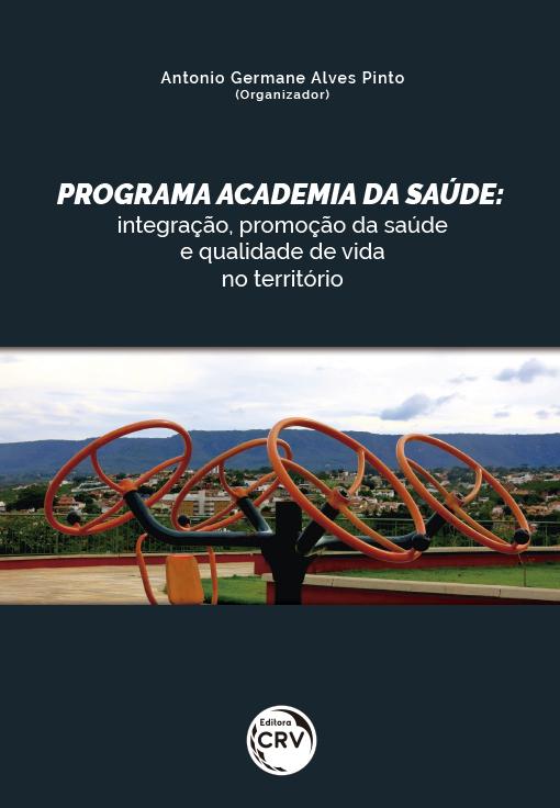 Capa do livro: PROGRAMA ACADEMIA DA SAÚDE:<br>integração, promoção da saúde e qualidade de vida no território