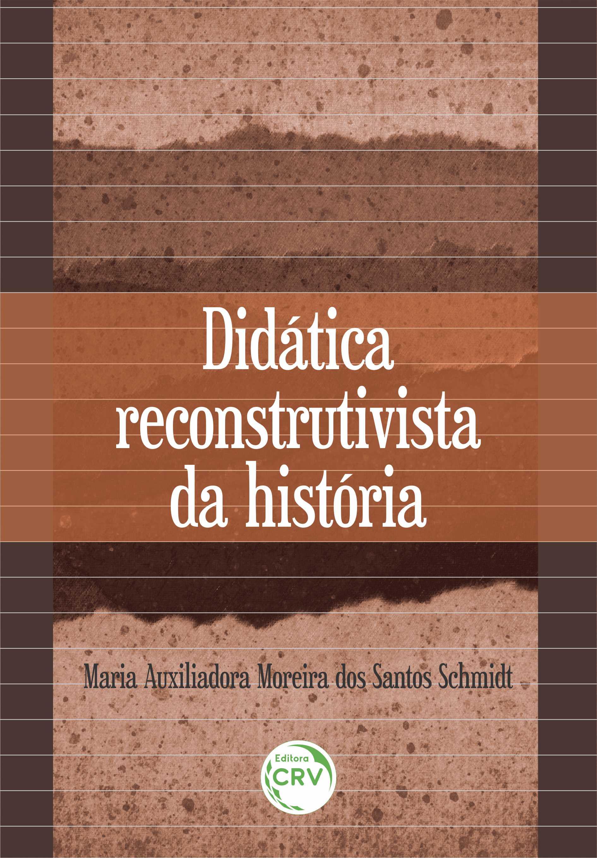 Capa do livro: DIDÁTICA RECONSTRUTIVISTA DA HISTÓRIA