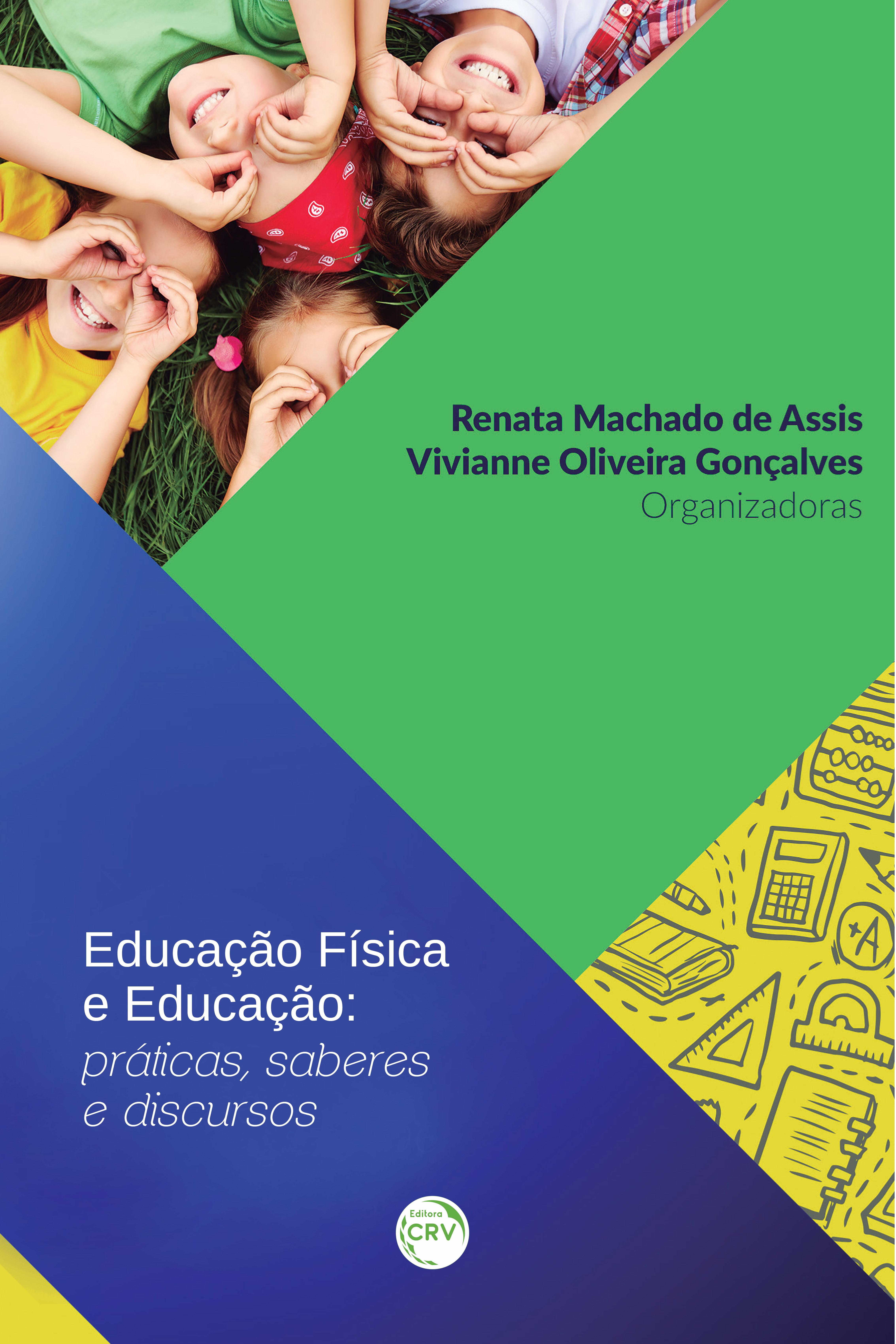 Capa do livro: EDUCAÇÃO FÍSICA E EDUCAÇÃO:<br>práticas, saberes e discursos