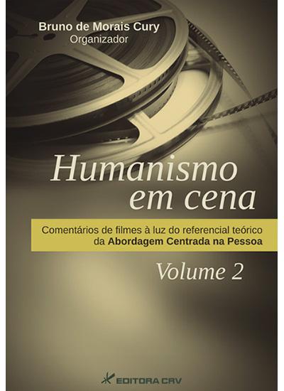 Capa do livro: HUMANISMO EM CENA 2:<br>comentários de filmes àluz do referencial teórico da abordagem centrada na pessoa