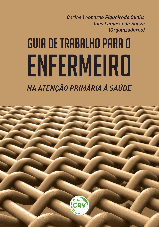 Capa do livro: GUIA DE TRABALHO PARA ENFERMEIRO NA ATENÇÃO PRIMARIA À SAÚDE