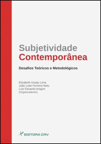 Capa do livro: SUBJETIVIDADE CONTEMPORÂNEA:<br> desafios teóricos e metodológicos