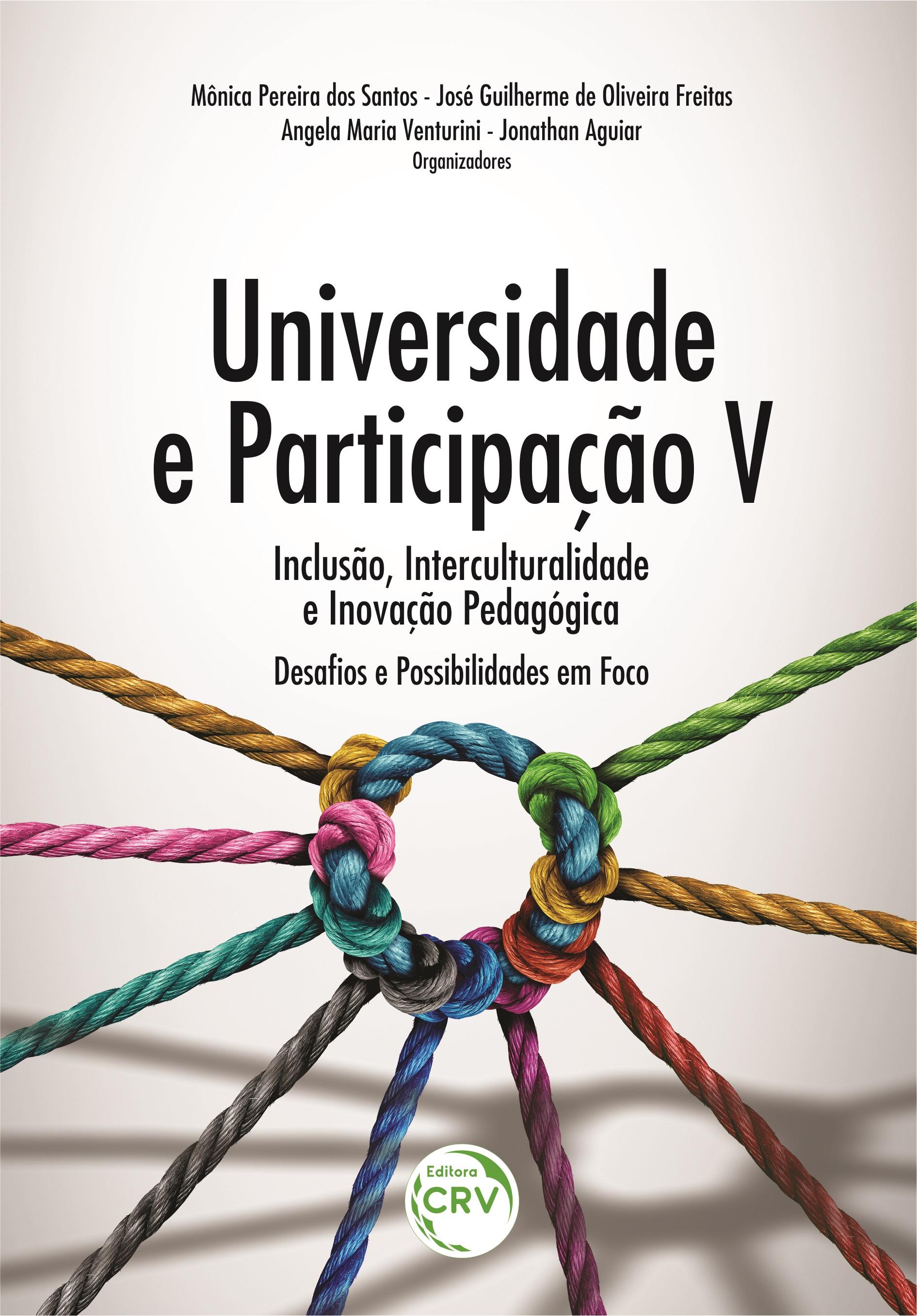 Capa do livro: UNIVERSIDADE E PARTICIPAÇÃO: <br>inclusão, interculturalidade e inovação pedagógica – desafios e possibilidades em foco