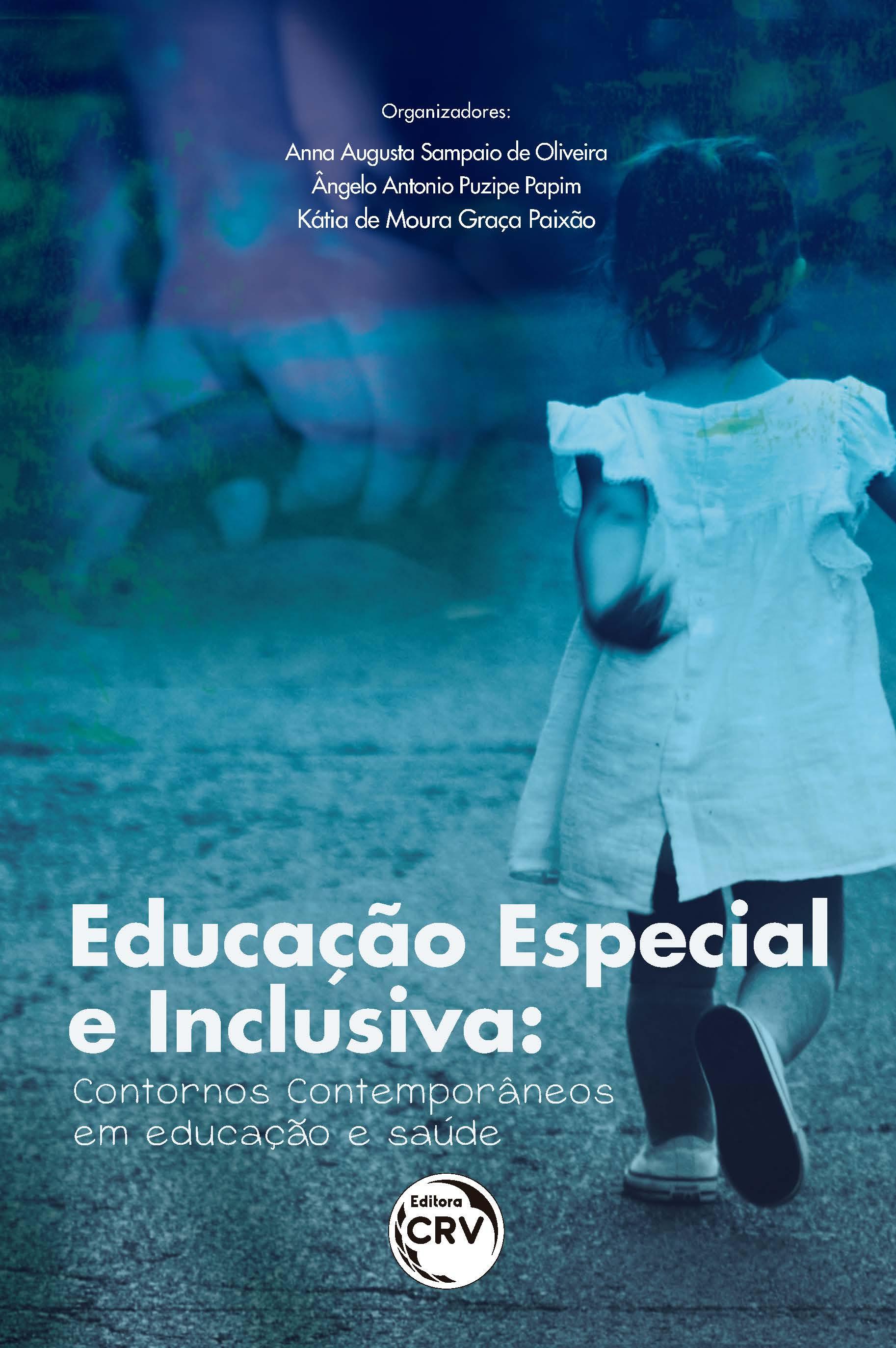 Capa do livro: EDUCAÇÃO ESPECIAL E INCLUSIVA: <br>contornos contemporâneos em educação e saúde