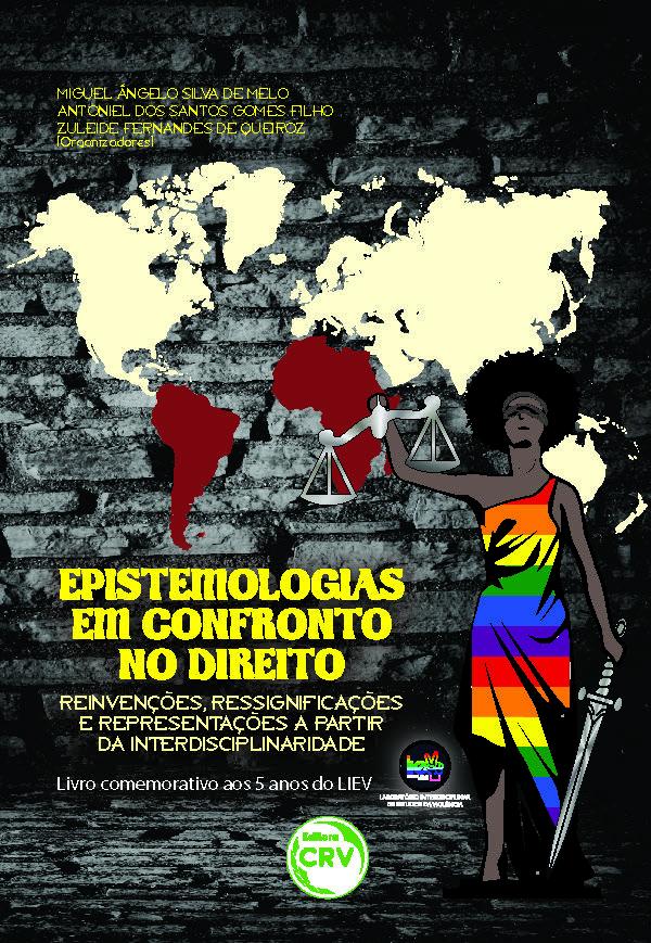 Capa do livro: EPISTEMOLOGIAS EM CONFRONTO NO DIREITO:<br> reinvenções, ressignificações e representações a partir da interdisciplinaridade