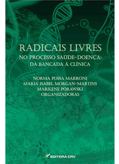 Capa do livro: RADICAIS LIVRES NO PROCESSO SAÚDE-DOENÇA:<br>da bancada à clínica