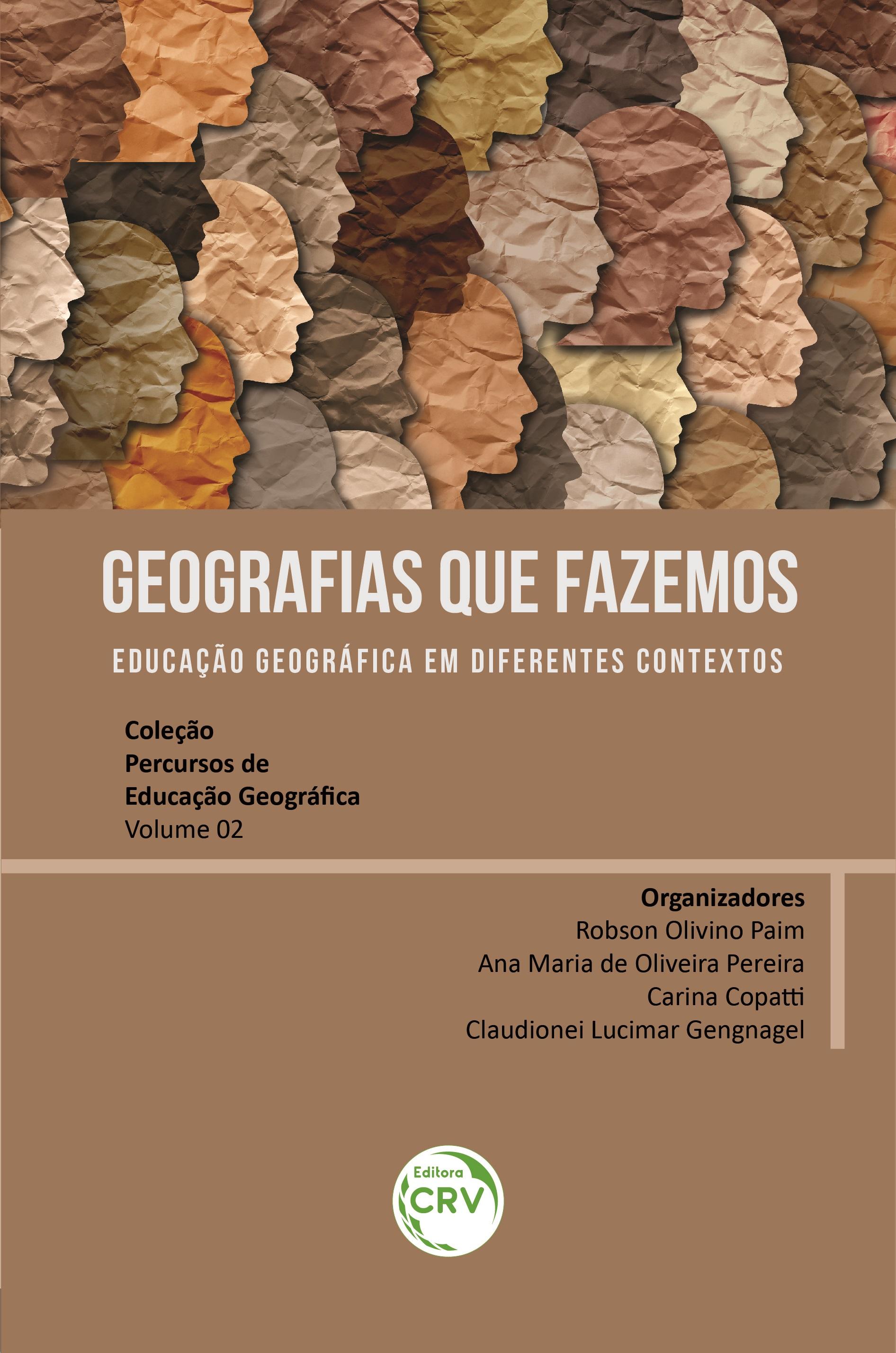 Capa do livro: GEOGRAFIAS QUE FAZEMOS:<br> educação geográfica em diferentes contextos  <br> Coleção Percursos de Educação Geográfica - Volume 02