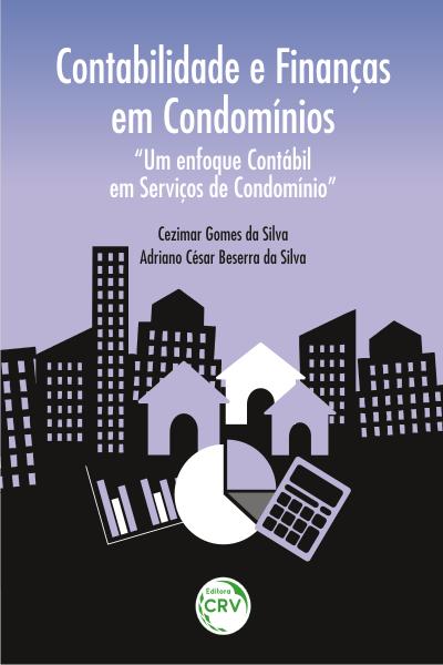 """Capa do livro: CONTABILIDADE E FINANÇAS EM CONDOMÍNIOS:<br> """"um enfoque contábil em serviços de condomínio"""""""
