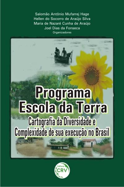 Capa do livro: PROGRAMA ESCOLA DA TERRA: <br>cartografia da diversidade e complexidade de sua execução no Brasil