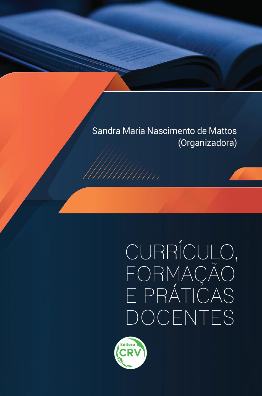 Capa do livro: CURRÍCULO, FORMAÇÃO E PRÁTICAS DOCENTES