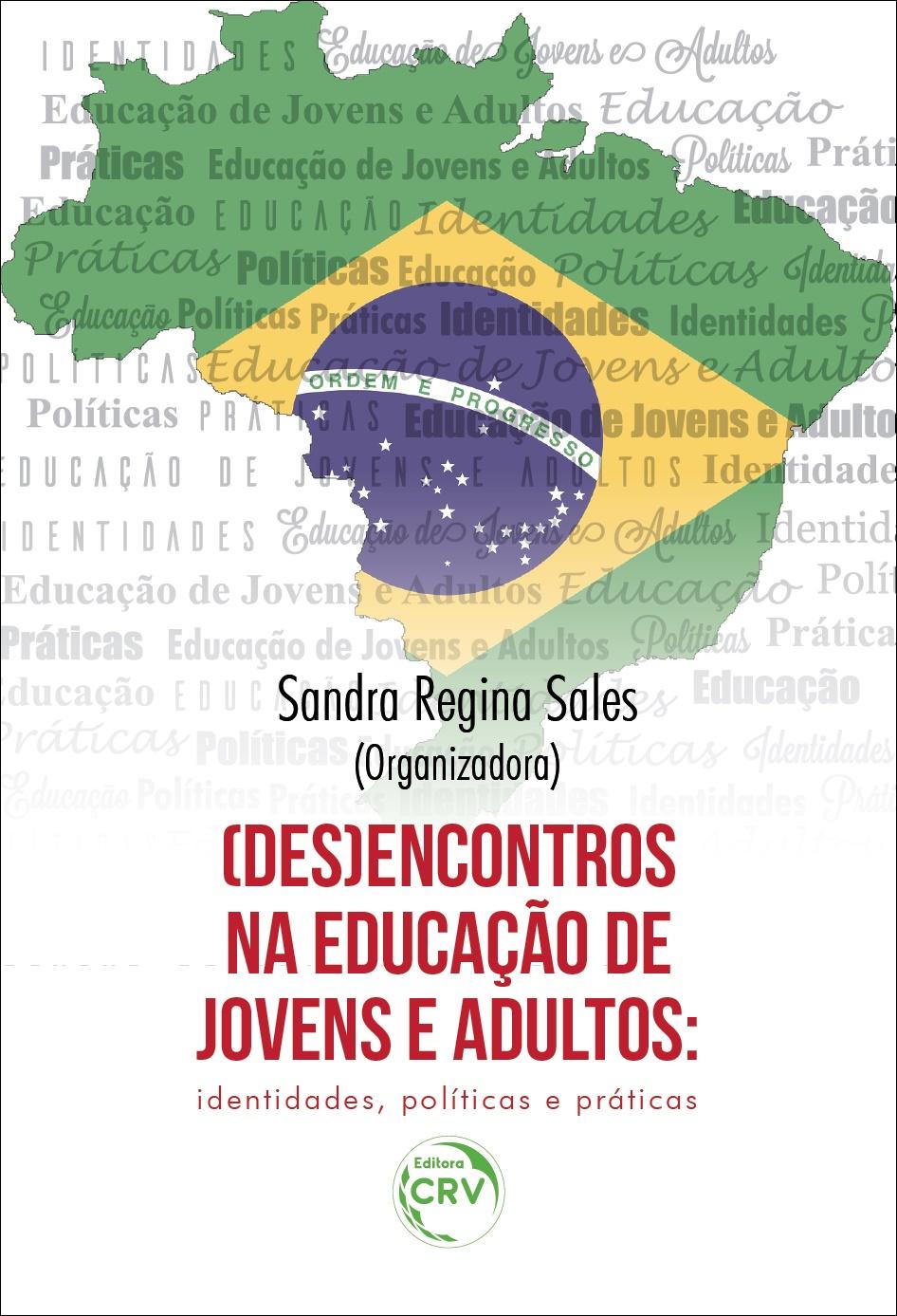 Capa do livro: (DES)ENCONTROS NA EDUCAÇÃO DE JOVENS E ADULTOS: <br> identidades, políticas e práticas