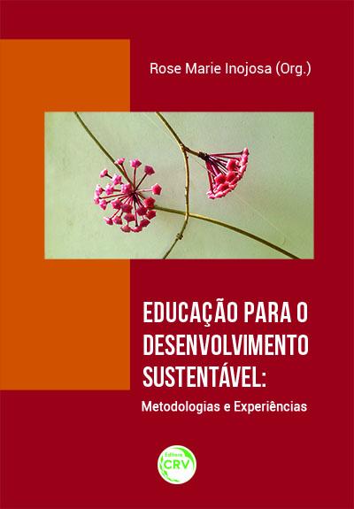 Capa do livro: EDUCAÇÃO PARA O DESENVOLVIMENTO SUSTENTÁVEL:<br>metodologias e experiências
