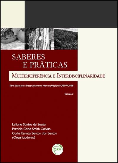 Capa do livro: SABERES E PRÁTICAS:<br> multirreferência e interdisciplinaridade – volume 3