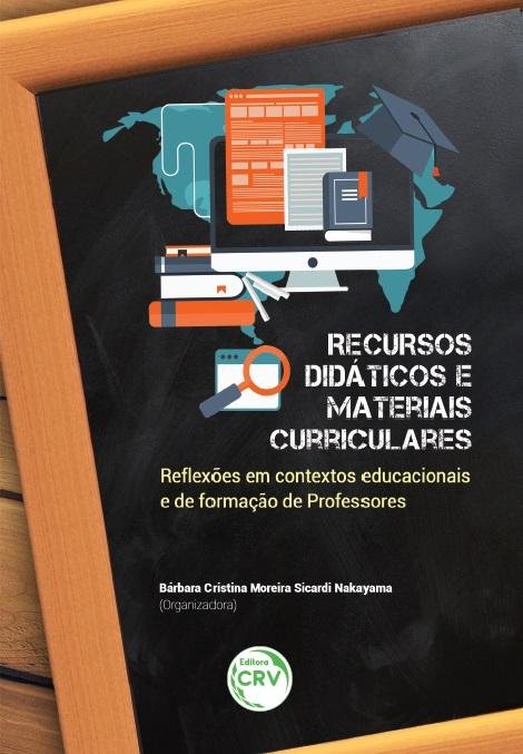 Capa do livro: RECURSOS DIDÁTICOS E MATERIAIS CURRICULARES: <br>reflexões em contextos educacionais e de formação de professores