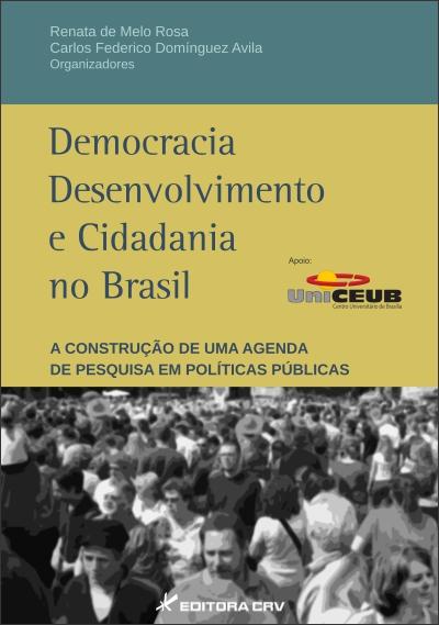 Capa do livro: DEMOCRACIA DESENVOLVIMENTO E CIDADANIA NO BRASIL:<br>a construção de uma agenda de pesquisa em políticas públicas