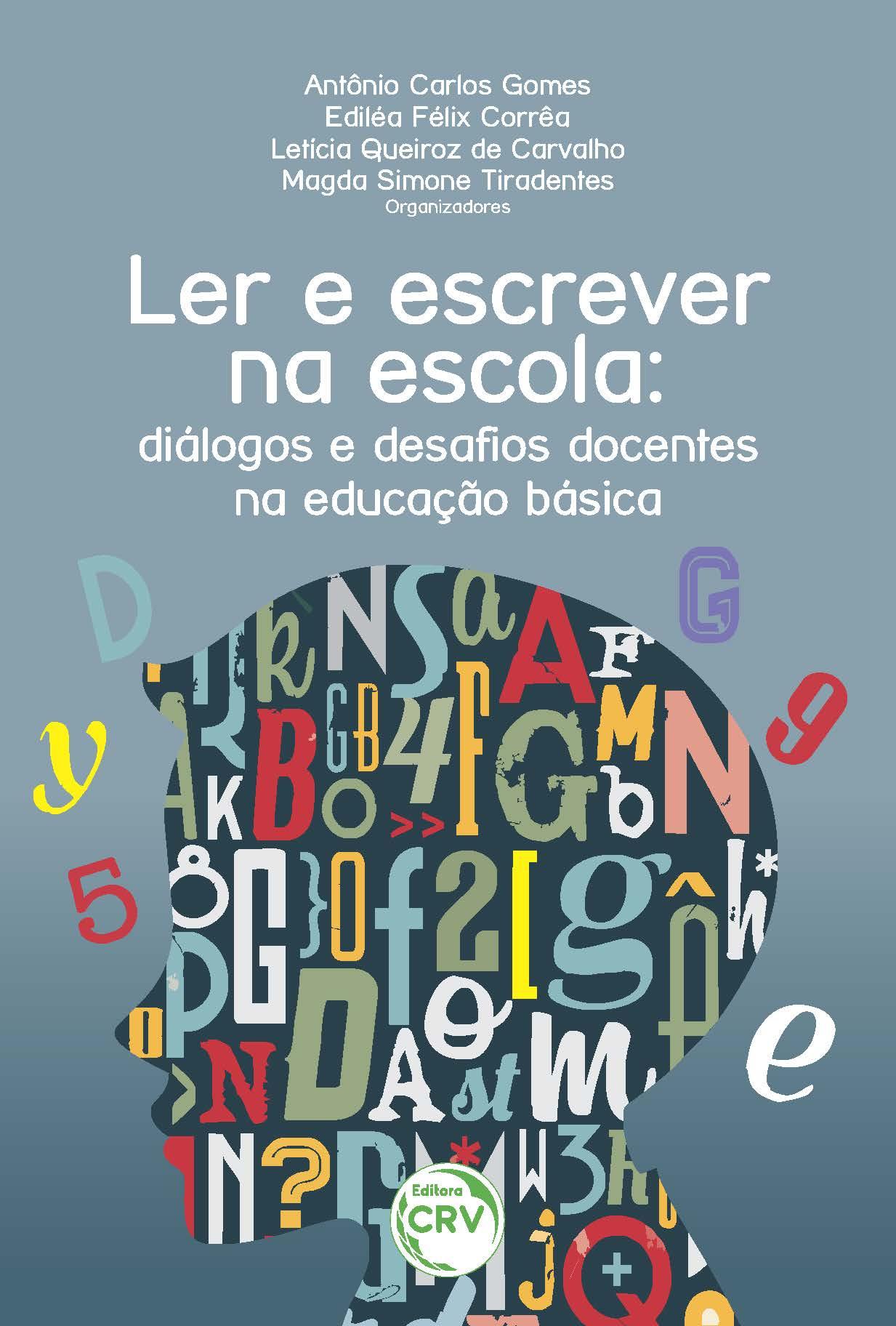 Capa do livro: LER E ESCREVER NA ESCOLA:<br>diálogos e desafios docentes na educação básica