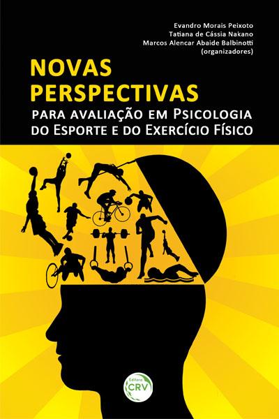 Capa do livro: NOVAS PERSPECTIVAS PARA AVALIAÇÃO EM PSICOLOGIA DO ESPORTE E DO EXERCÍCIO FÍSICO
