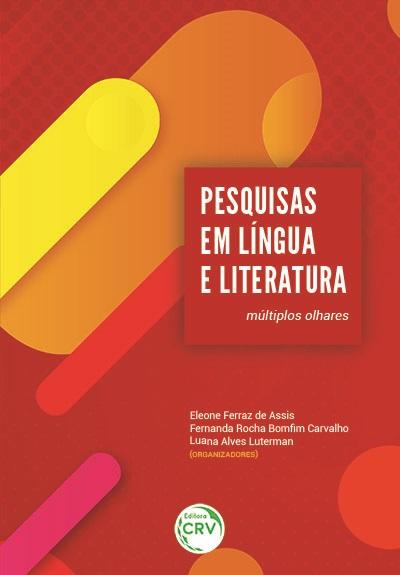 Capa do livro: PESQUISAS EM LÍNGUA E LITERATURA: <br>múltiplos olhares